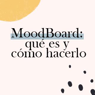 Moodboard: qué es y cómo hacerlo
